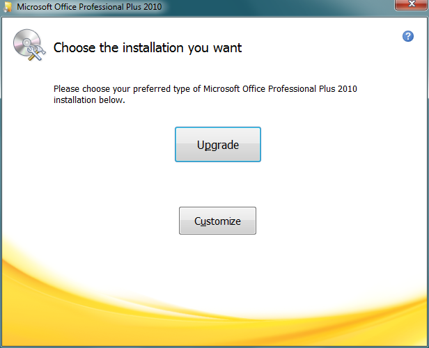Microsoft Office 2010 Upgrade or Customize installation