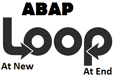 ABAP Loop statement with At New and At End