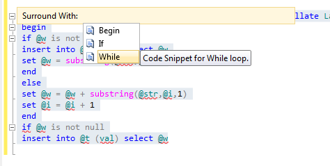 TSQL script Surround With begin if while code snippet in SQL Server 2012