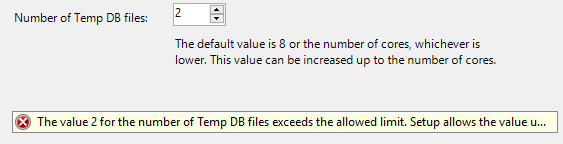 The value 2 for the number of Temp DB files exceeds the allowed limit